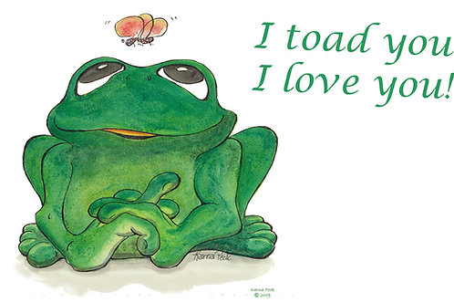 I Toad You I Love You