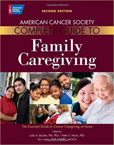 American Cancer Society Complete Guide to Family Caregiving: The Essential Guide