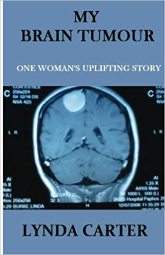 My Brain Tumor: One Woman's Uplifting Story