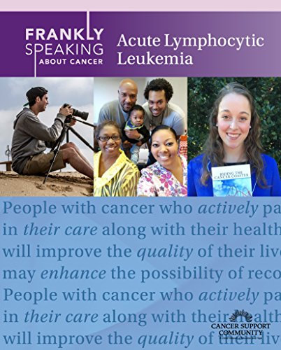Frankly Speaking About Cancer: Acute Lymphocytic Leukemia