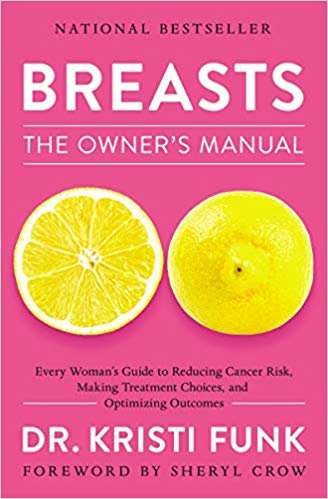 Breasts: The Owner's Manual: Every Woman's Guide to Reducing Cancer Risk, Making