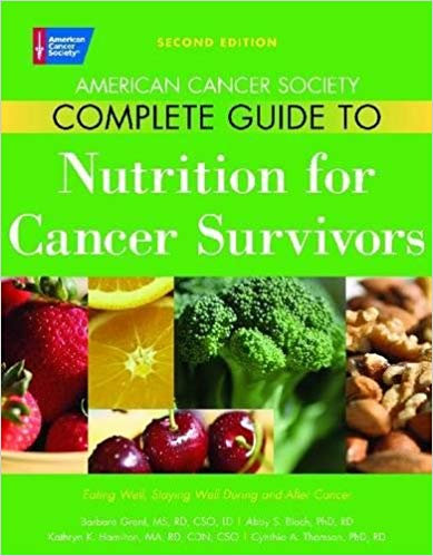 American Cancer Society Complete Guide to Nutrition for Cancer Survivors: Eating