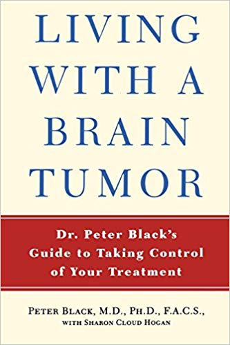 Living with a Brain Tumor: Dr. Peter Black's Guide to Taking Control of Your Tre