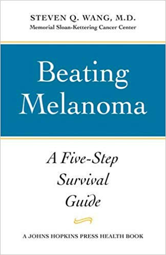 Beating Melanoma: A Five-Step Survival Guide (A Johns Hopkins Press Health Book)