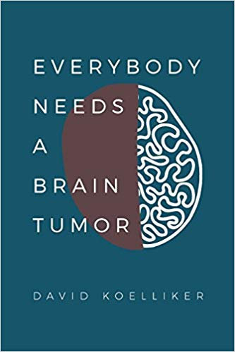 Everybody Needs a Brain Tumor