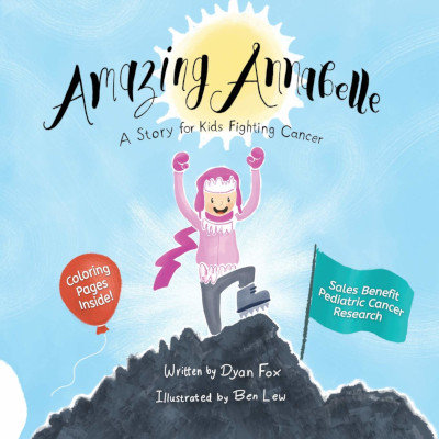 Amazing Annabelle: A Story for Kids Fighting Cancer