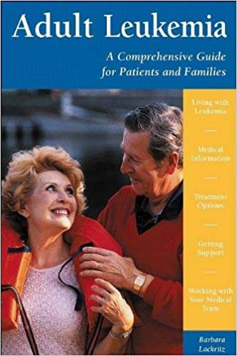 Adult Leukemia: A Comprehensive Guide for Patients and Families