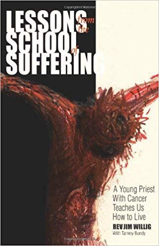 Lessons From the School of Suffering:A Priest With Cancer Teaches Us How to Live