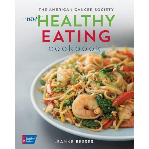 The American Cancer Society New Healthy Eating Cookbook