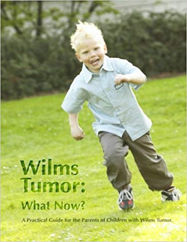 Wilms Tumor: What Now?: A Practical Guide for the Parents of Children with Wilms