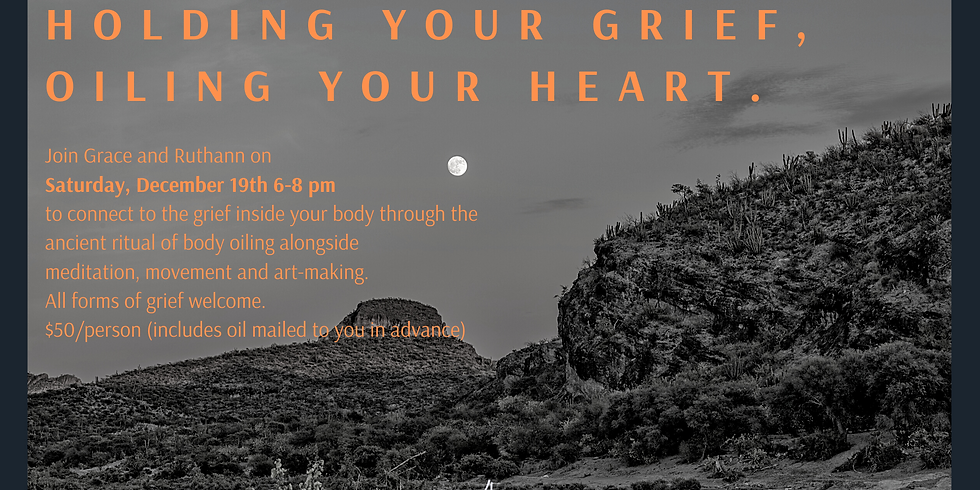 Holding you Grief, Oiling your Heart.