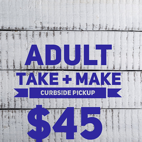 Adult Make + Take - curbside pickup