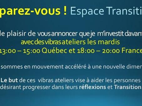 Préparez-vous ! Espace Transition( Vibras ateliers avec Jean Marc Tardif )