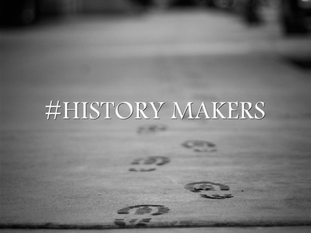ARE YOU A HISTORY MAKER?