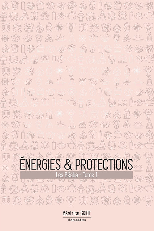 Livre - Les Béaba Tome 1 - Energies & Protections