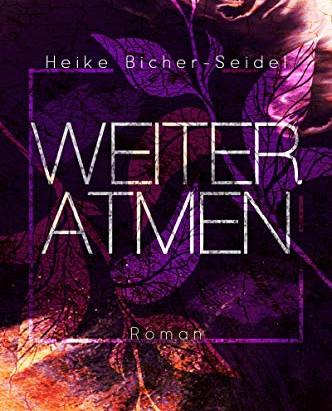 Heike Bicher-Seidel: Weiteratmen