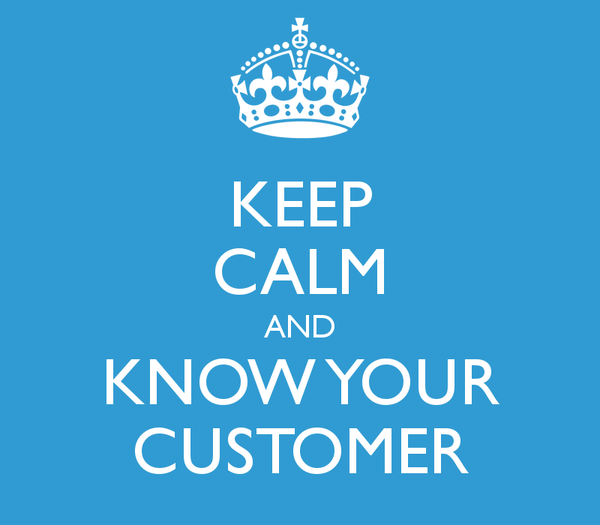 Keep Calm and Know Your Customer
