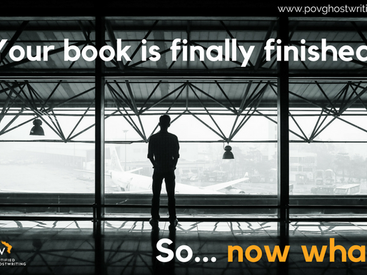 Congratulations! Your Book Is Finally Finished. So... Now What?