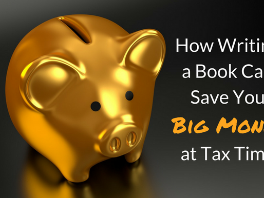 How Writing a Book Can Save You Big Money at Tax Time
