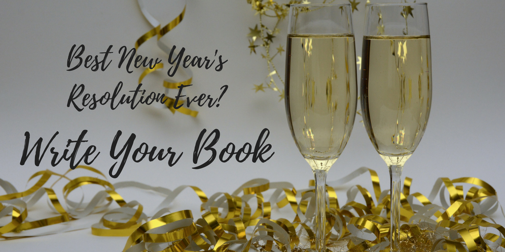 Best New Year's Resolution Ever? Write Your Book ...