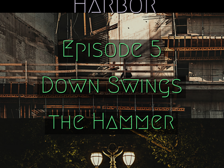 Episode 5: Down Swings the Hammer