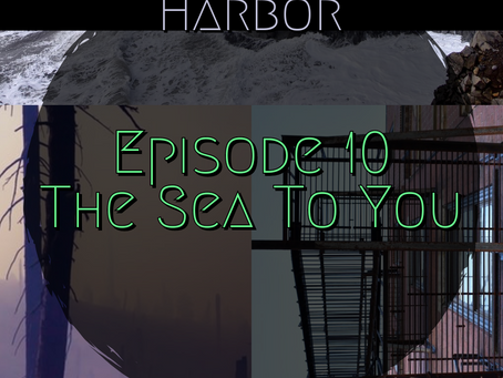 Episode 10: The Sea To You