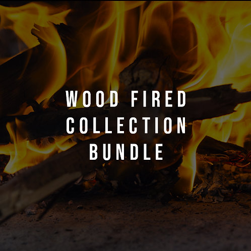 WOOD FIRED COLLECTION