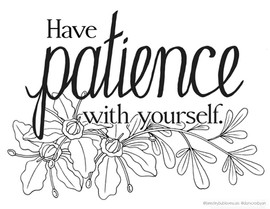 Have Patience With Yourself