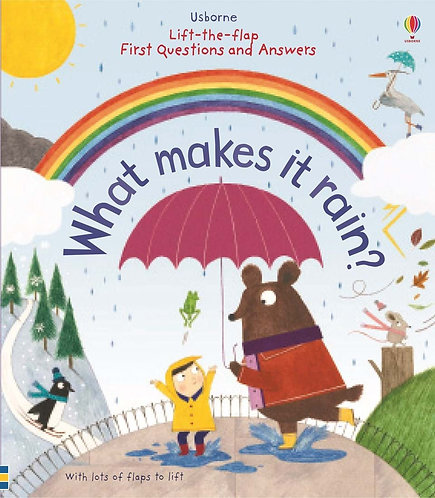 What makes it rain? (Lift-the-Flap First Questions and Answers)