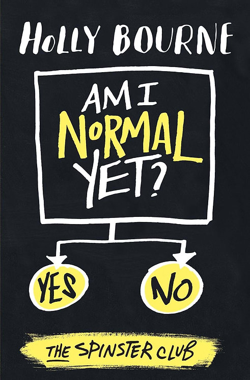 Am I Normal Yet?, The Spinster Club