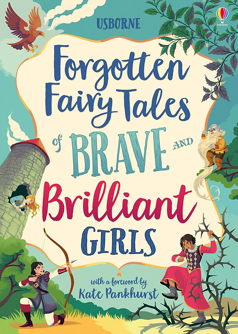 Forgotten Fairy Tales of Brave and Brilliant Girls