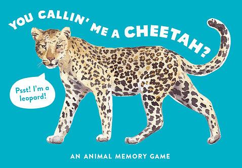You Callin' Me a Cheetah?