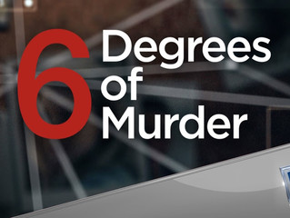 "Watch me on ""Six Degrees of Murder!"""