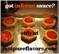Got Inferno Sauce? JustPureFlavors.com