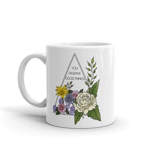 You Deserve Good Things Mug