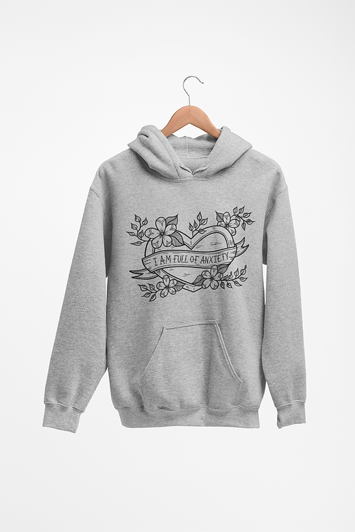 I am Full of Anxiety Heather Grey Hoodie
