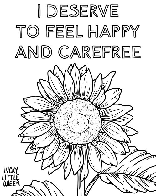 Print-at-Home Colouring Sheet - I Deserve to Feel Happy and Carefree