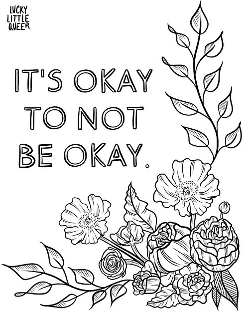 Print-at-Home Colouring Sheet - It's Okay Not to Be Okay