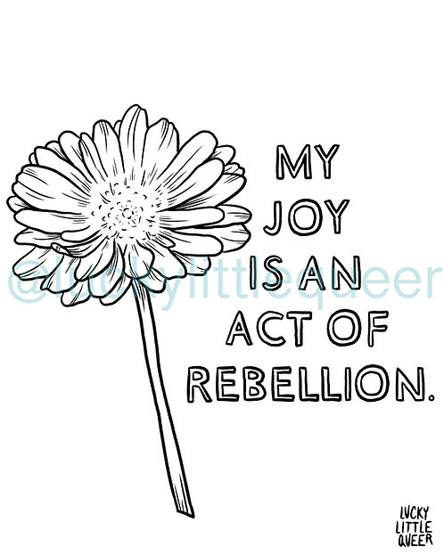 Print-at-Home Colouring Sheet - My Joy is an Act of Rebellion