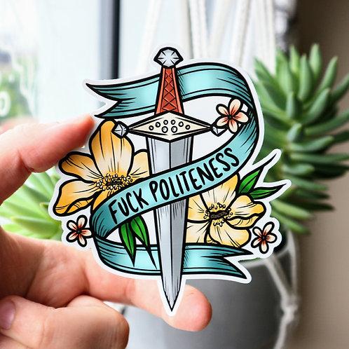 Fuck Politeness Sticker