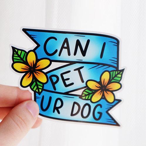 Can I Pet Ur Dog Sticker