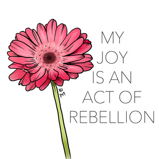 My Joy is an Act of Rebellion, Lucky Little Queer, pink gerbera floral therapy affirmation art