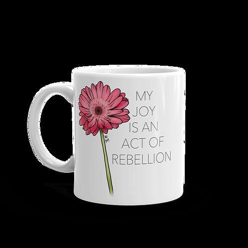 My Joy is an Act of Rebellion Mug