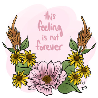 This Feeling is Not Forever, Lucky Little Queer, floral therapy affirmation art