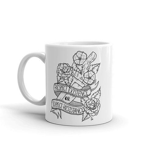 Respect Existence or Expect Resistance Mug