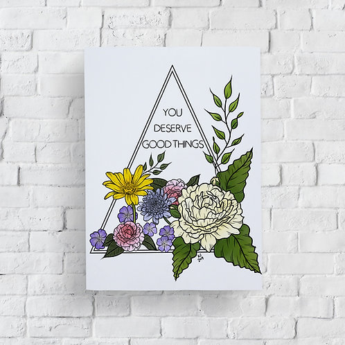 You Deserve Good Things Print