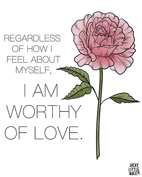 I am Worthy of Love Digital Print