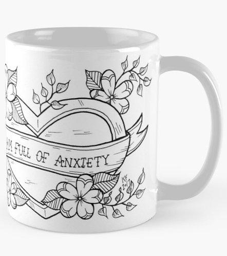 I am Full of Anxiety Mug