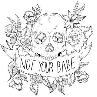 Not Your Babe, Lucky Little Queer, feminist skull affirmation art