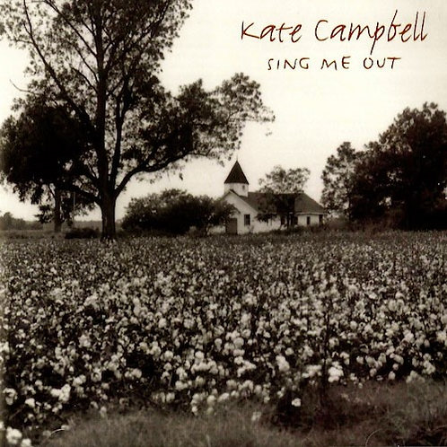 Kate Campbell - Sing Me Out